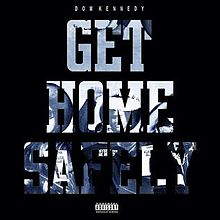 220px-Dom_Kennedy_Get_Home_Safely